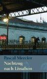 "Pascal Mercier ""Nachtzug nach Lissabon"""