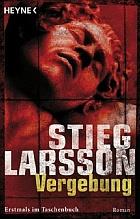 "Stieg Larsson ""Vergebung"""