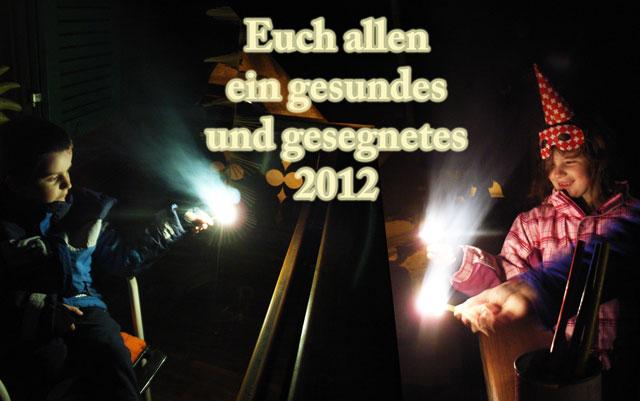 Euch allen ein gesundes und gesegnetes 2012